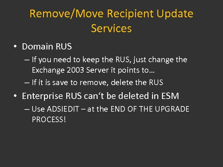 Remove/Move Recipient Update Services • Domain RUS – If you need to keep the