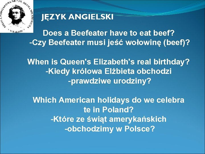 JĘZYK ANGIELSKI Does a Beefeater have to eat beef? -Czy Beefeater musi jeść wołowinę