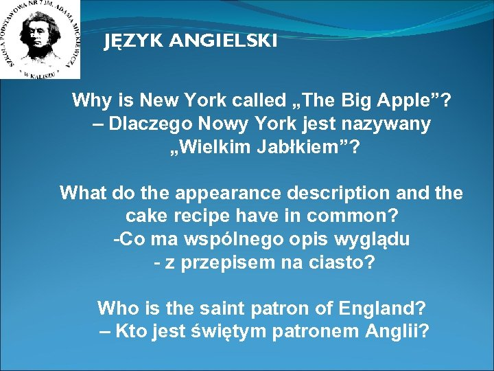 "JĘZYK ANGIELSKI Why is New York called ""The Big Apple""? – Dlaczego Nowy York"