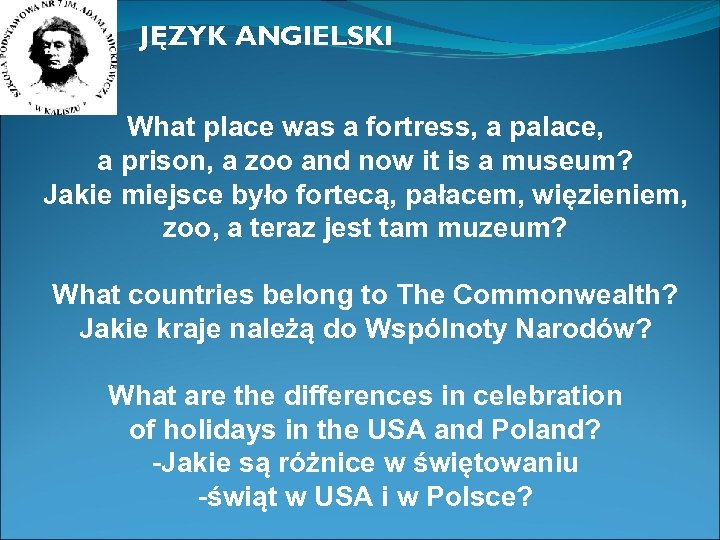 JĘZYK ANGIELSKI What place was a fortress, a palace, a prison, a zoo and