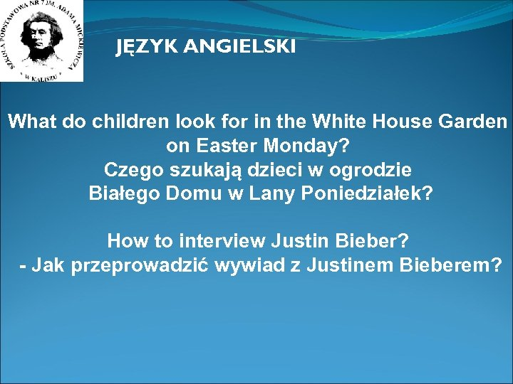 JĘZYK ANGIELSKI What do children look for in the White House Garden on Easter