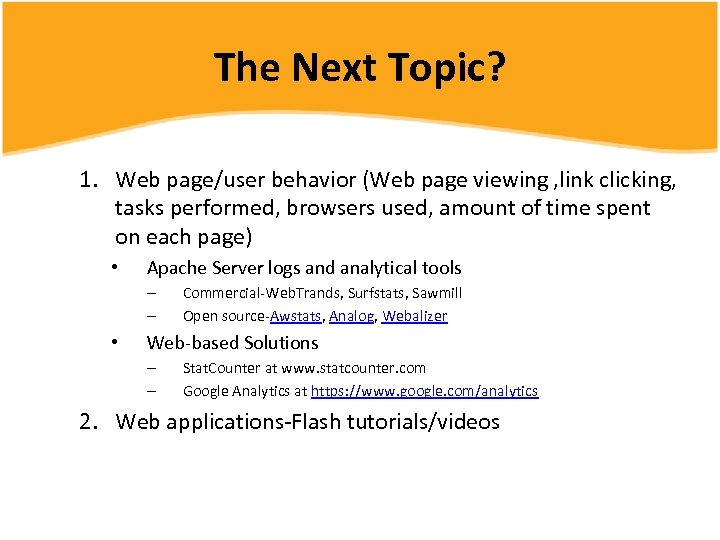 The Next Topic? 1. Web page/user behavior (Web page viewing , link clicking, tasks