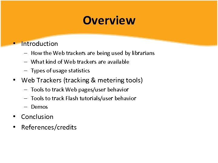 Overview • Introduction – How the Web trackers are being used by librarians –