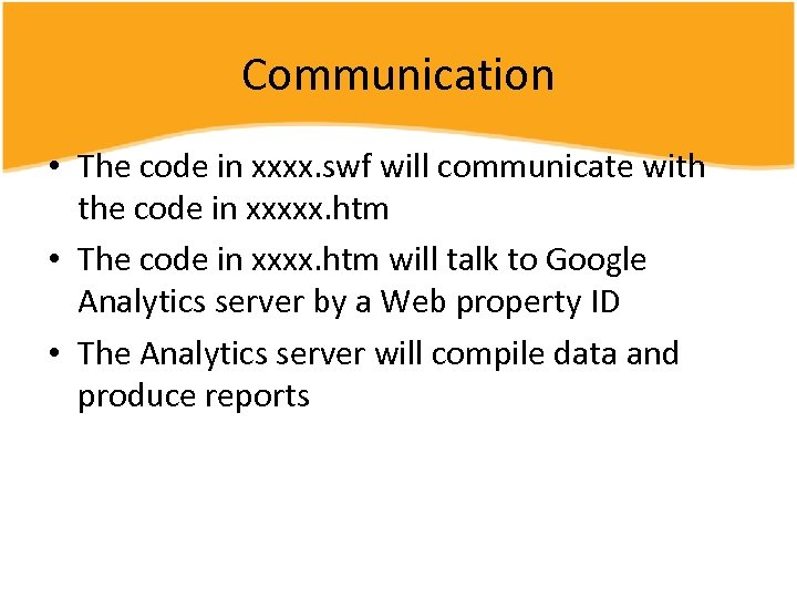 Communication • The code in xxxx. swf will communicate with the code in xxxxx.