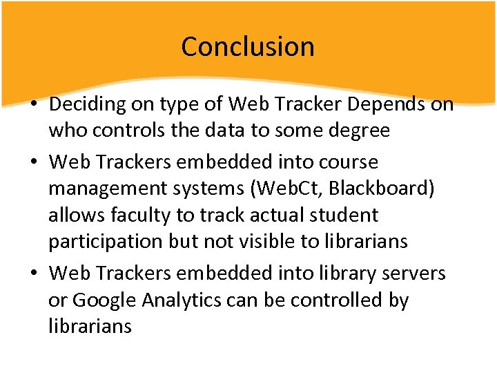 Conclusion • Deciding on type of Web Tracker Depends on who controls the data
