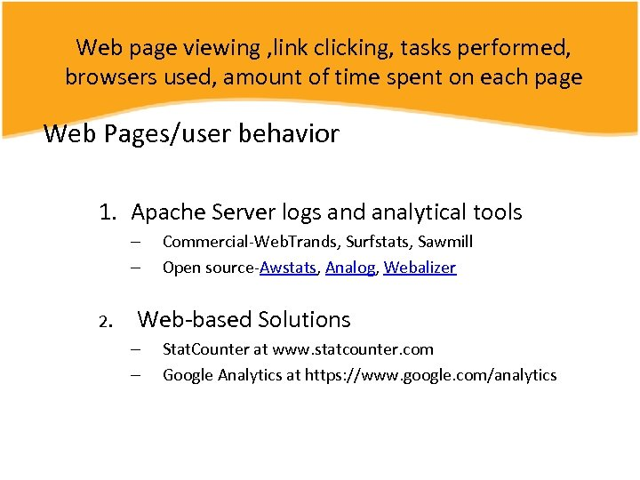 Web page viewing , link clicking, tasks performed, browsers used, amount of time spent