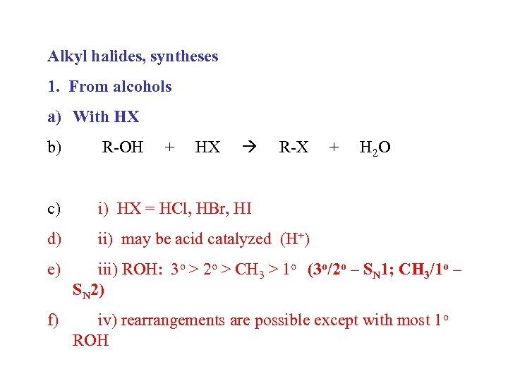 Alkyl halides, syntheses 1. From alcohols a) With HX b) R-OH c) i) HX