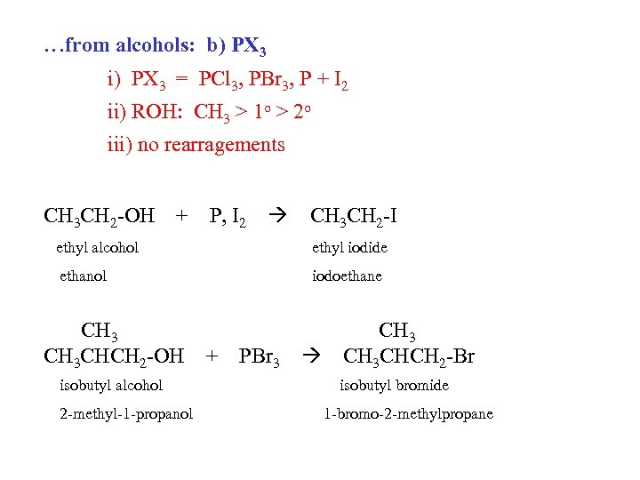 …from alcohols: b) PX 3 i) PX 3 = PCl 3, PBr 3, P