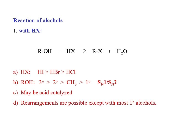 Reaction of alcohols 1. with HX: R-OH a) HX: + HX R-X + H