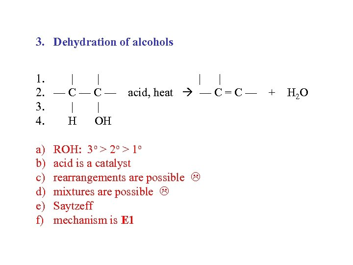3. Dehydration of alcohols 1. | | 2. — C — acid, heat —