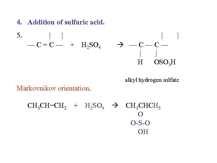 4. Addition of sulfuric acid. 5.     —C=C— + H 2 SO 4