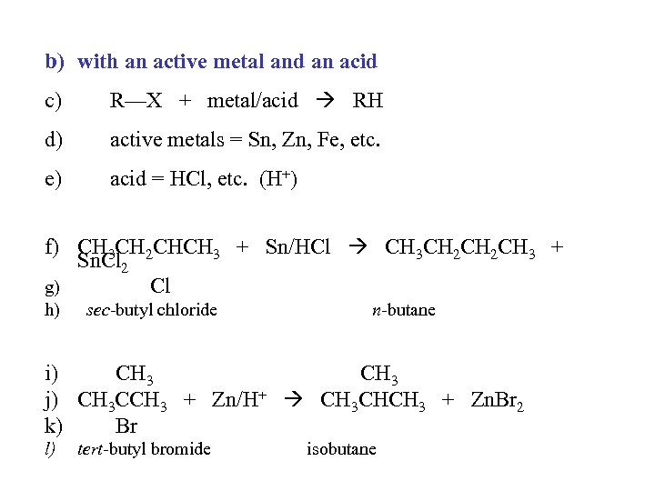 b) with an active metal and an acid c) R—X + metal/acid RH d)