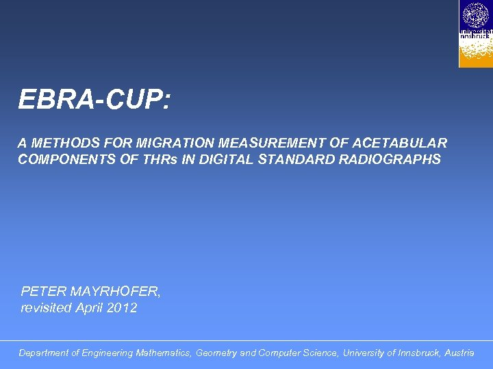 EBRA-CUP: A METHODS FOR MIGRATION MEASUREMENT OF ACETABULAR COMPONENTS OF THRs IN DIGITAL STANDARD
