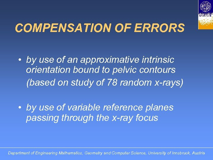 COMPENSATION OF ERRORS • by use of an approximative intrinsic orientation bound to pelvic
