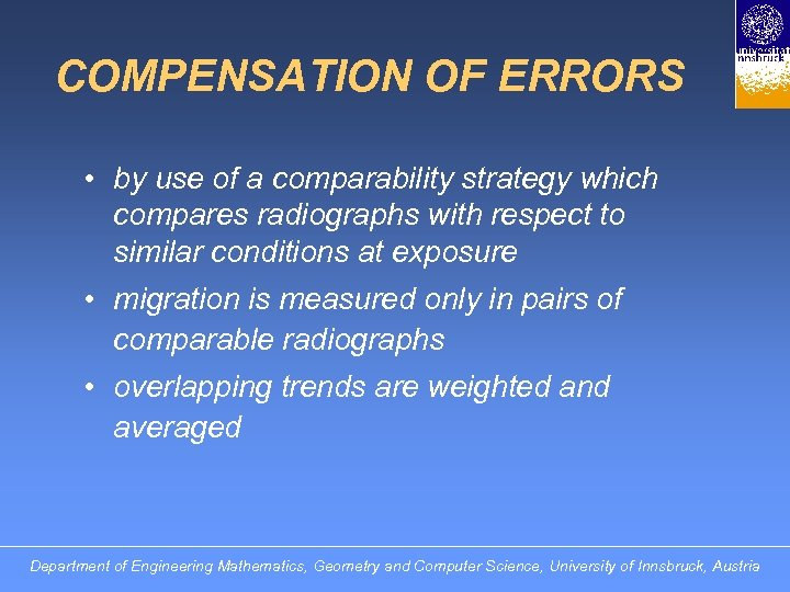 COMPENSATION OF ERRORS • by use of a comparability strategy which compares radiographs with