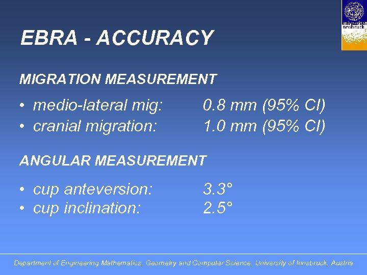 EBRA - ACCURACY MIGRATION MEASUREMENT • medio-lateral mig: • cranial migration: 0. 8 mm