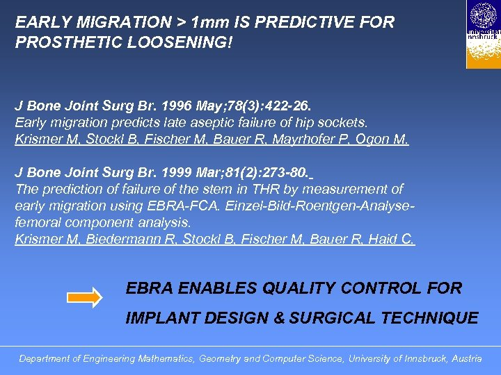 EARLY MIGRATION > 1 mm IS PREDICTIVE FOR PROSTHETIC LOOSENING! J Bone Joint Surg