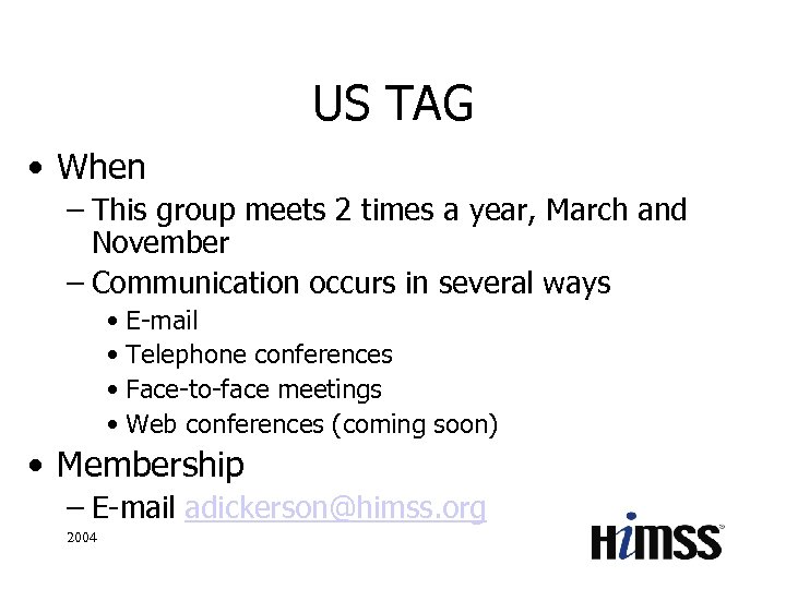 US TAG • When – This group meets 2 times a year, March and