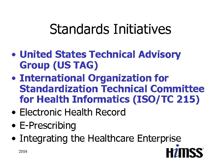 Standards Initiatives • United States Technical Advisory Group (US TAG) • International Organization for