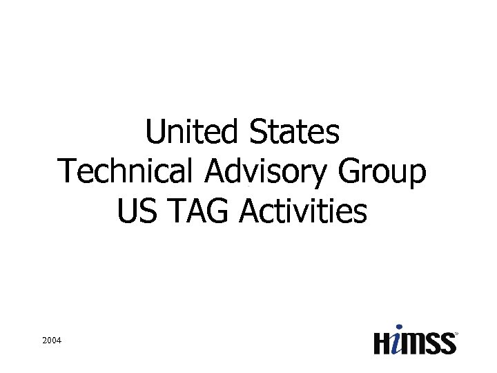 United States Technical Advisory Group US TAG Activities 2004