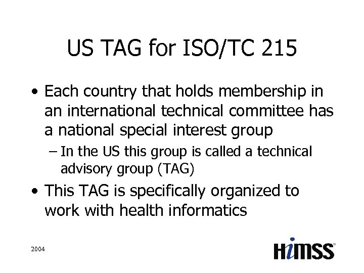US TAG for ISO/TC 215 • Each country that holds membership in an international