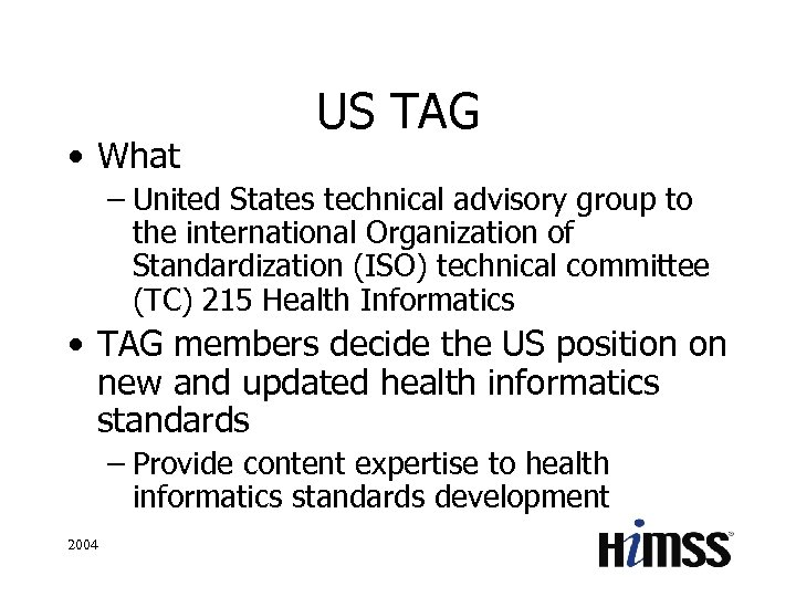 • What US TAG – United States technical advisory group to the international