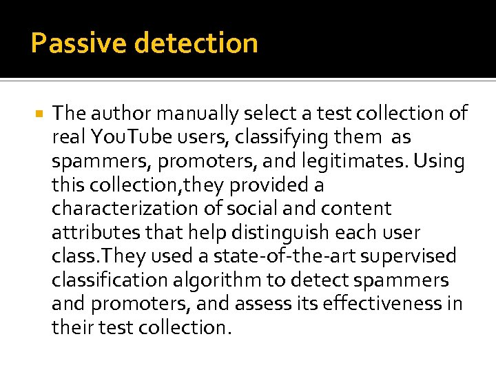 Passive detection The author manually select a test collection of real You. Tube users,