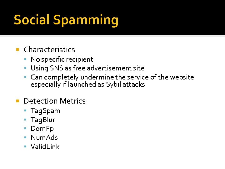 Social Spamming Characteristics No specific recipient Using SNS as free advertisement site Can completely