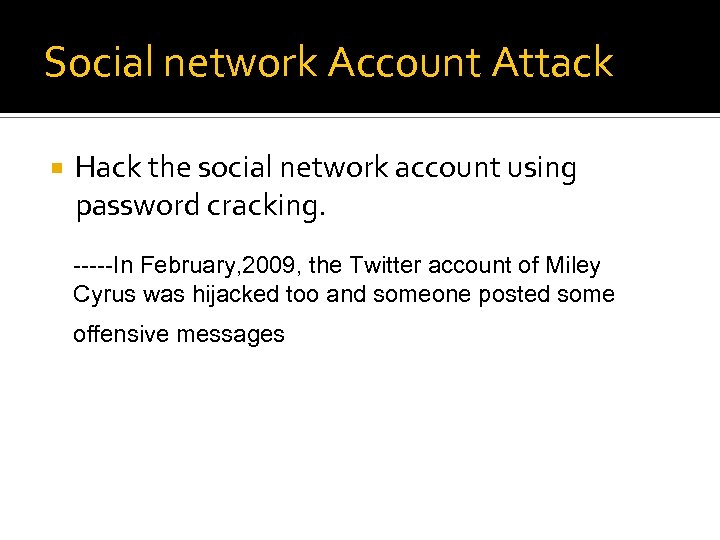 Social network Account Attack Hack the social network account using password cracking. -----In February,