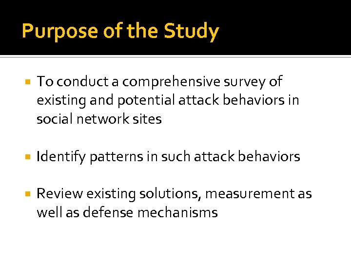 Purpose of the Study To conduct a comprehensive survey of existing and potential attack