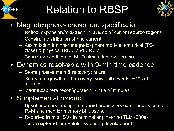 Relation to RBSP • Magnetosphere-ionosphere specification – Reflect expansion/relaxation in latitude of current source