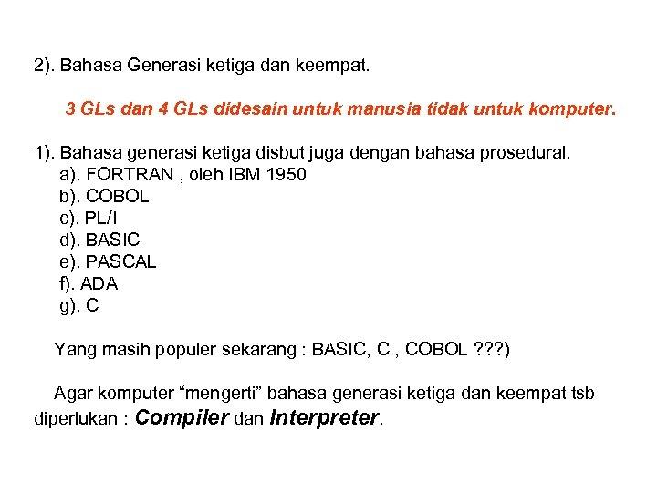 2). Bahasa Generasi ketiga dan keempat. 3 GLs dan 4 GLs didesain untuk manusia