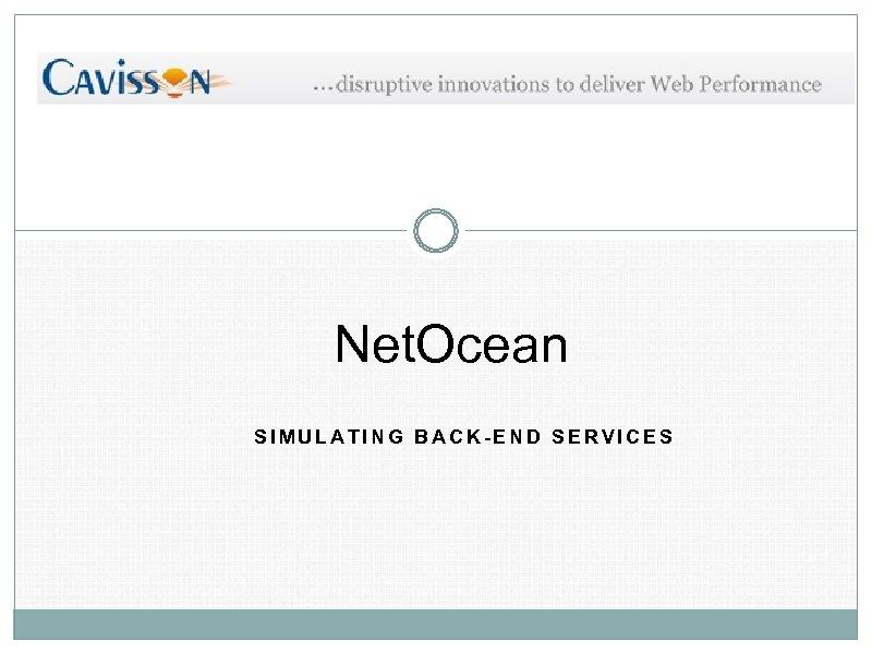 Net. Ocean SIMULATING BACK-END SERVICES