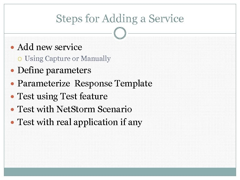 Steps for Adding a Service Add new service Using Capture or Manually Define parameters
