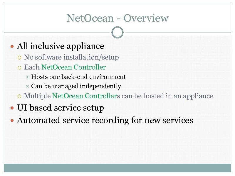 Net. Ocean - Overview All inclusive appliance No software installation/setup Each Net. Ocean Controller