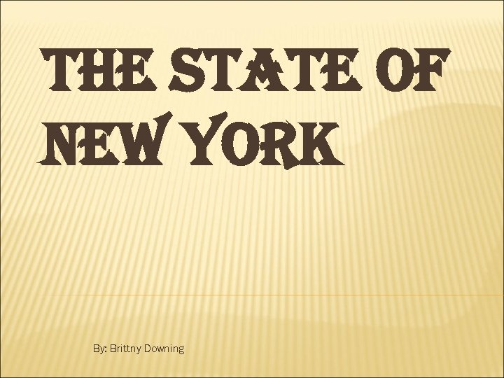 THE STATE OF NEW YORK By: Brittny Downing