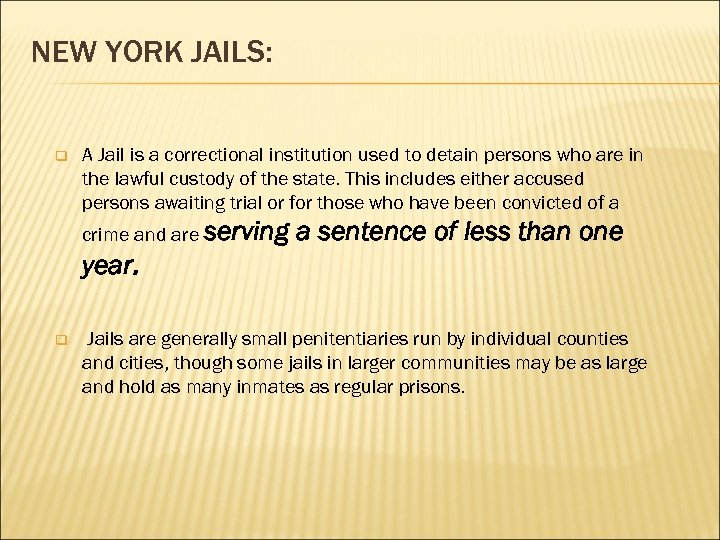 NEW YORK JAILS: q A Jail is a correctional institution used to detain persons