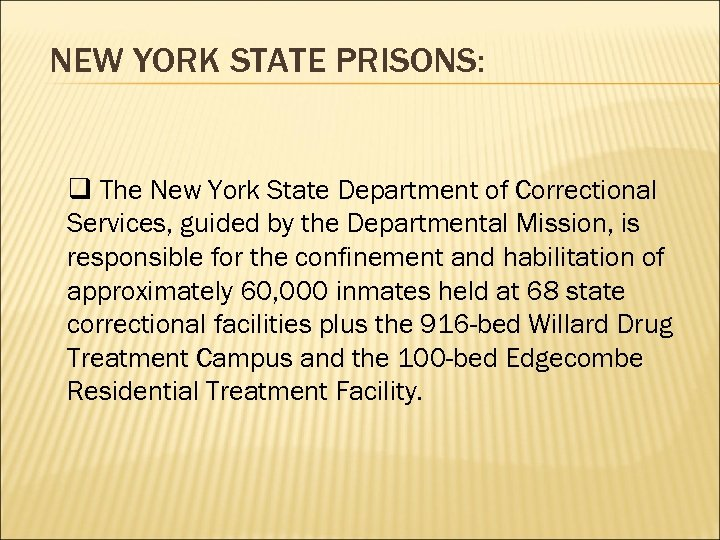 NEW YORK STATE PRISONS: q The New York State Department of Correctional Services, guided