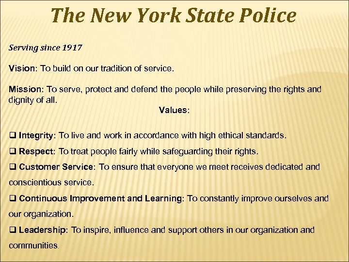 The New York State Police Serving since 1917 Vision: To build on our tradition