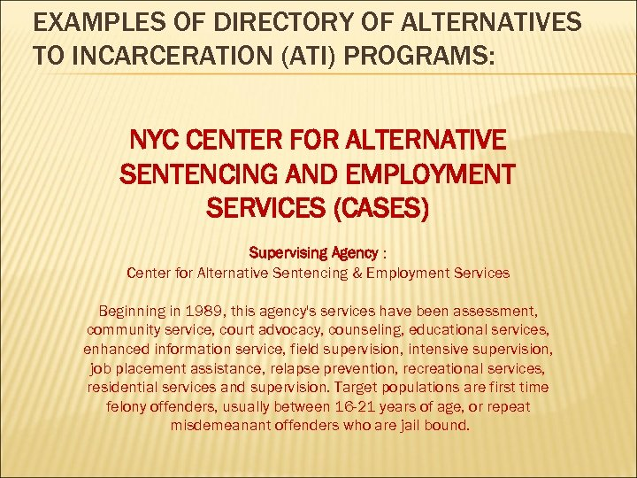 EXAMPLES OF DIRECTORY OF ALTERNATIVES TO INCARCERATION (ATI) PROGRAMS: NYC CENTER FOR ALTERNATIVE SENTENCING