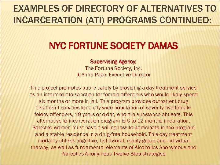 EXAMPLES OF DIRECTORY OF ALTERNATIVES TO INCARCERATION (ATI) PROGRAMS CONTINUED: NYC FORTUNE SOCIETY DAMAS