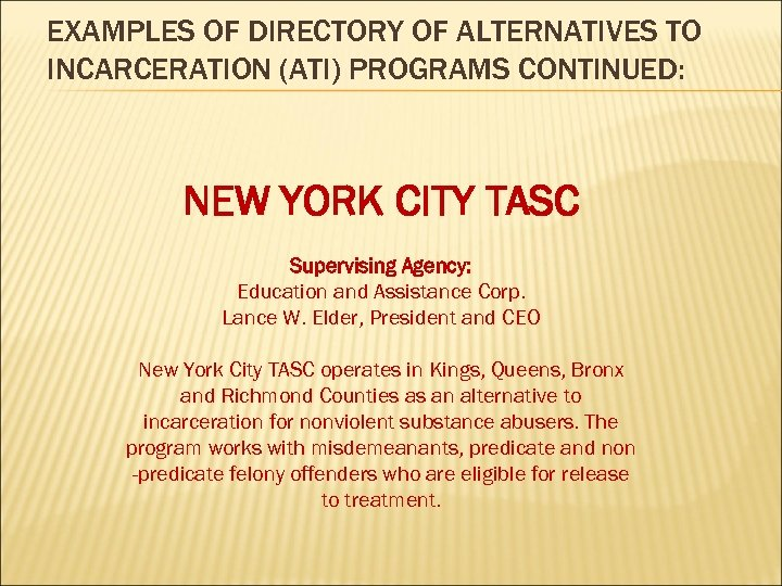 EXAMPLES OF DIRECTORY OF ALTERNATIVES TO INCARCERATION (ATI) PROGRAMS CONTINUED: NEW YORK CITY TASC