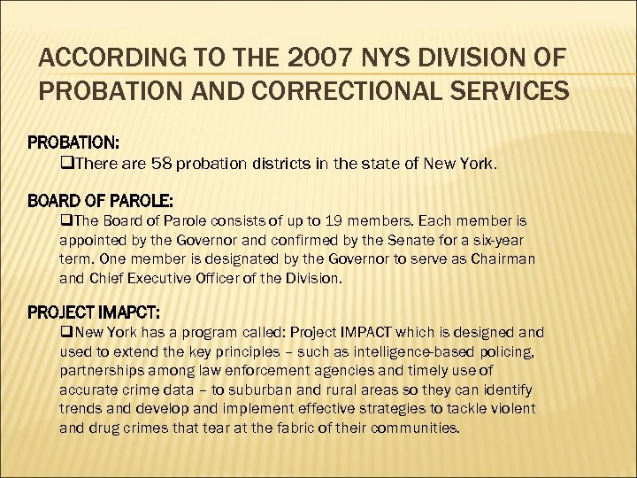 ACCORDING TO THE 2007 NYS DIVISION OF PROBATION AND CORRECTIONAL SERVICES PROBATION: q. There
