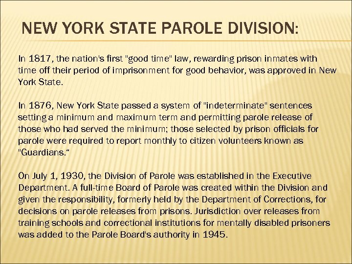 NEW YORK STATE PAROLE DIVISION: In 1817, the nation's first
