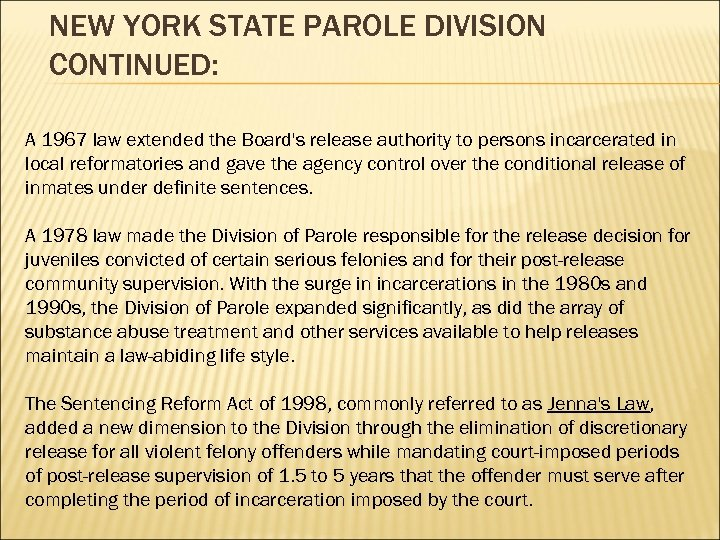 NEW YORK STATE PAROLE DIVISION CONTINUED: A 1967 law extended the Board's release authority