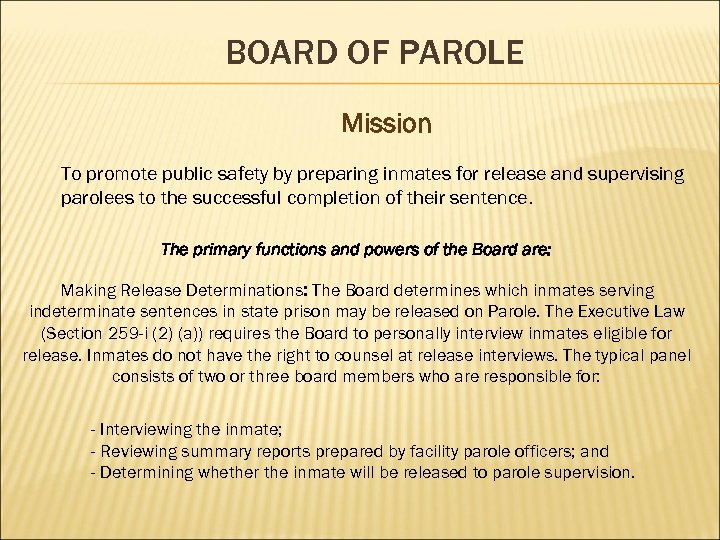BOARD OF PAROLE Mission To promote public safety by preparing inmates for release and