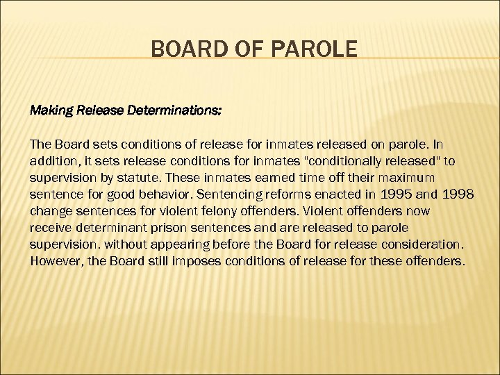 BOARD OF PAROLE Making Release Determinations: The Board sets conditions of release for inmates