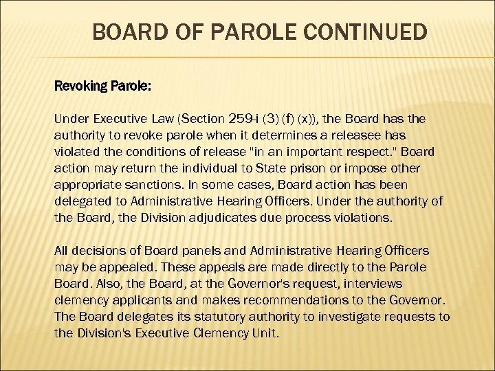 BOARD OF PAROLE CONTINUED Revoking Parole: Under Executive Law (Section 259 -i (3) (f)