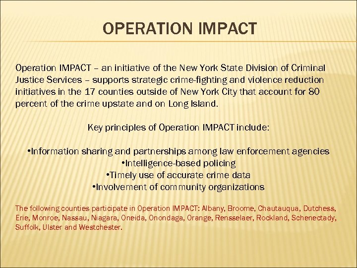 OPERATION IMPACT Operation IMPACT – an initiative of the New York State Division of