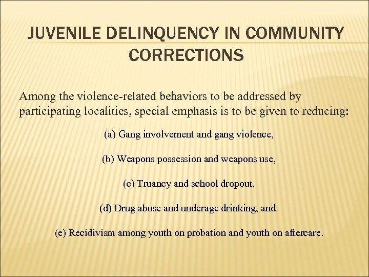 JUVENILE DELINQUENCY IN COMMUNITY CORRECTIONS Among the violence-related behaviors to be addressed by participating